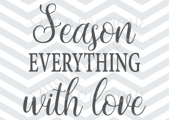 Download Season Everything With Love SVG, Kitchen, Cooking SVG ...