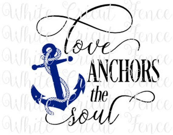 Download love anchors the soul digital file by WhiteCricutFence on Etsy