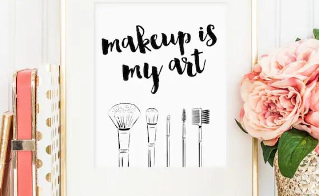 Makeup Is My Art Print Makeup Quote Print Wall Art Print