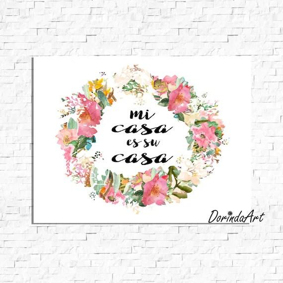 Mi casa es su casa printable Spanish quote Wall art Flowers