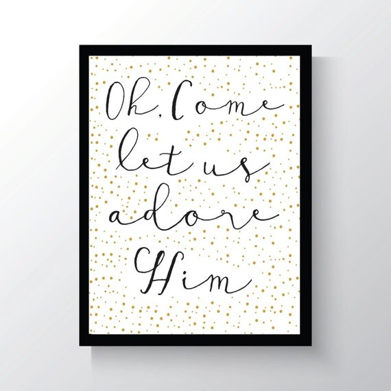 Come Let Us Adore Him - Print
