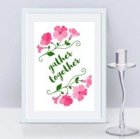 Instant Download Gather Together Wall Art Quote Saying