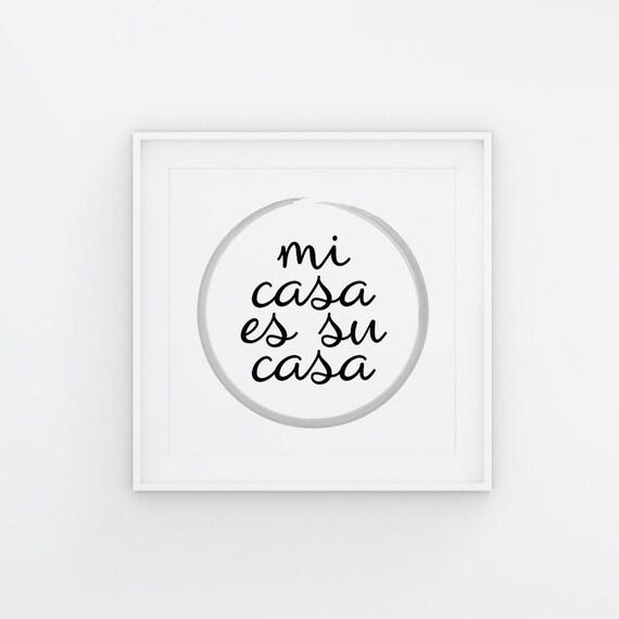 Printable Wall Art Mi Casa Es Su Casa Home Print 8x10 16x20