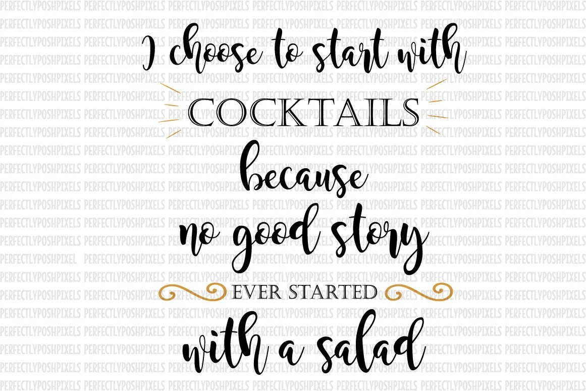Alcohol Cocktail Party Because No Good Party Started With A Salad Svg Clip Art Cut Files Svg