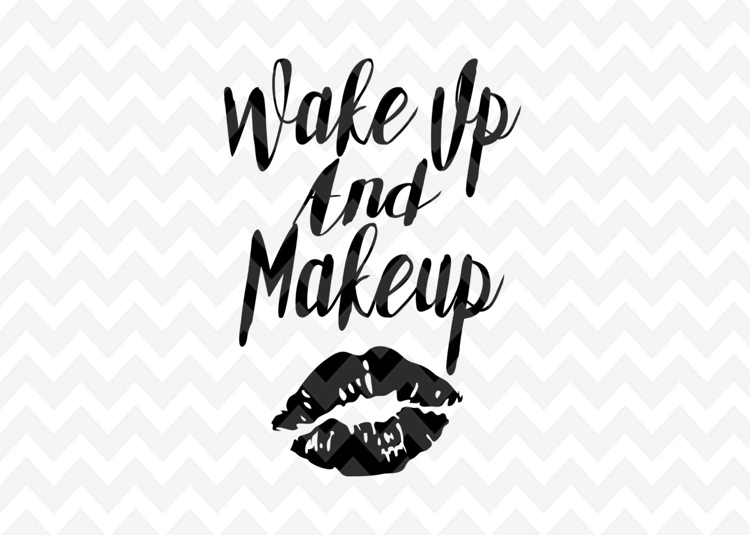Makeup Quote Makeup Svg Quote Overlay Motivation Svg Vinyl Vector Cutting File Cut