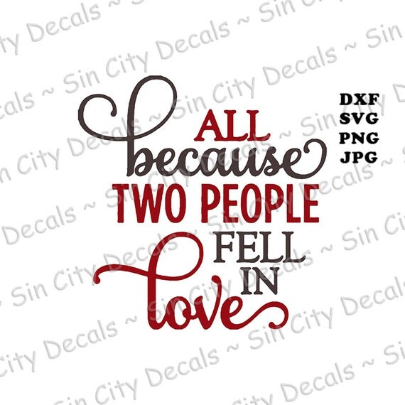 Download All because two people fell in love digital by SinCityDecals