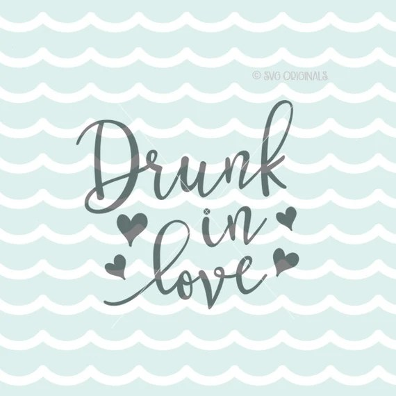 Download Drunk in Love SVG Wine SVG Cricut Explore and more. Cut or ...