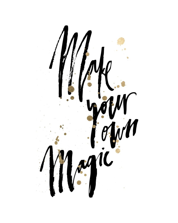 Make Your Own Magic Handwritten Handlettered By Planeta444