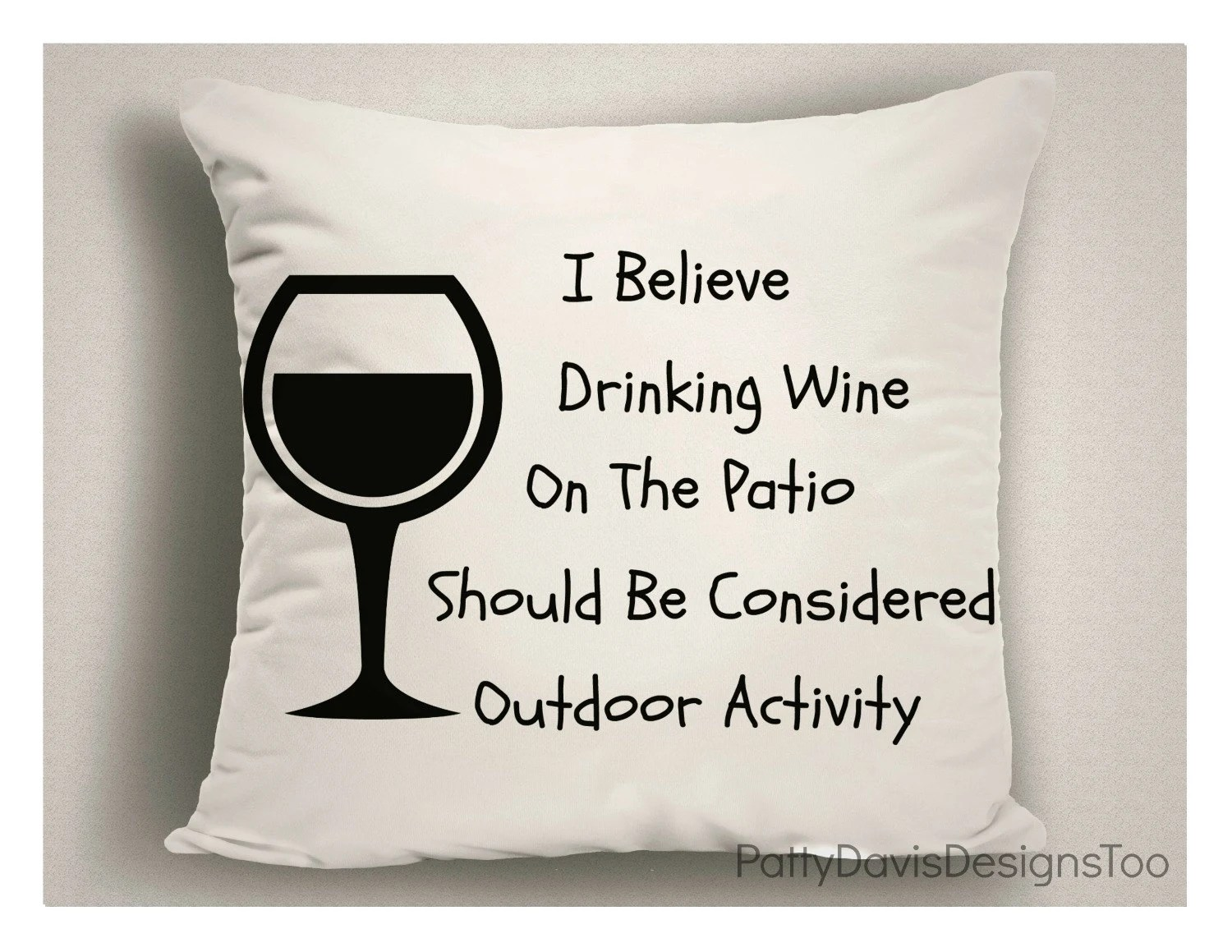 wine sofa throws gray reclining set throw pillow drinking on the patio should be