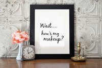 Chic Wall Art My Makeup Quotes Black and White Print