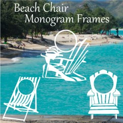 Beach Chair Frame Handicap Shower Chairs Fcm Svg Cut Files For Monogram Frames By Decalpals