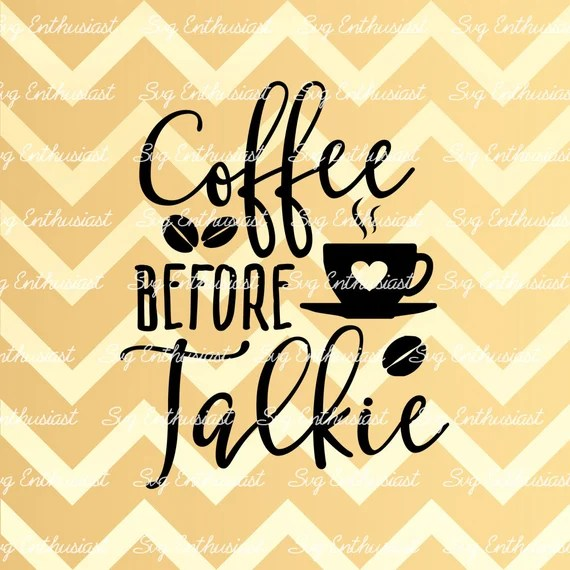 Download Coffee before Talkie SVG Coffee Svg Coffee love Svg Coffee