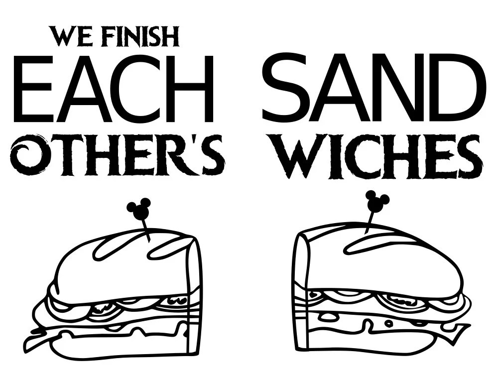 We Finish Each Other's Sandwiches svg file