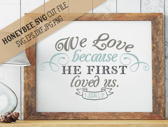 Download We Love Because He Loved Us First svg eps dxf jpg png cut file