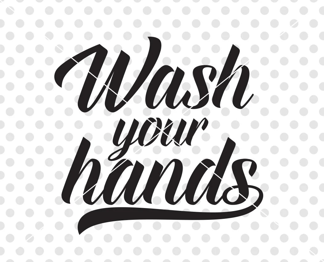 Wash Your Hands Svg Dxf Cutting File Bathroom Svg Dxf Cut