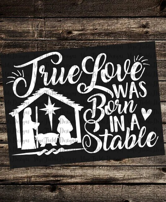 Download True Love was born in a Stable SVG JPG PNG Studio.3