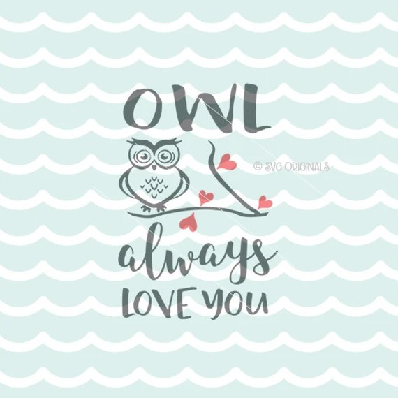 Download Owl Always Love You SVG Valentine SVG File. Cricut Explore ...