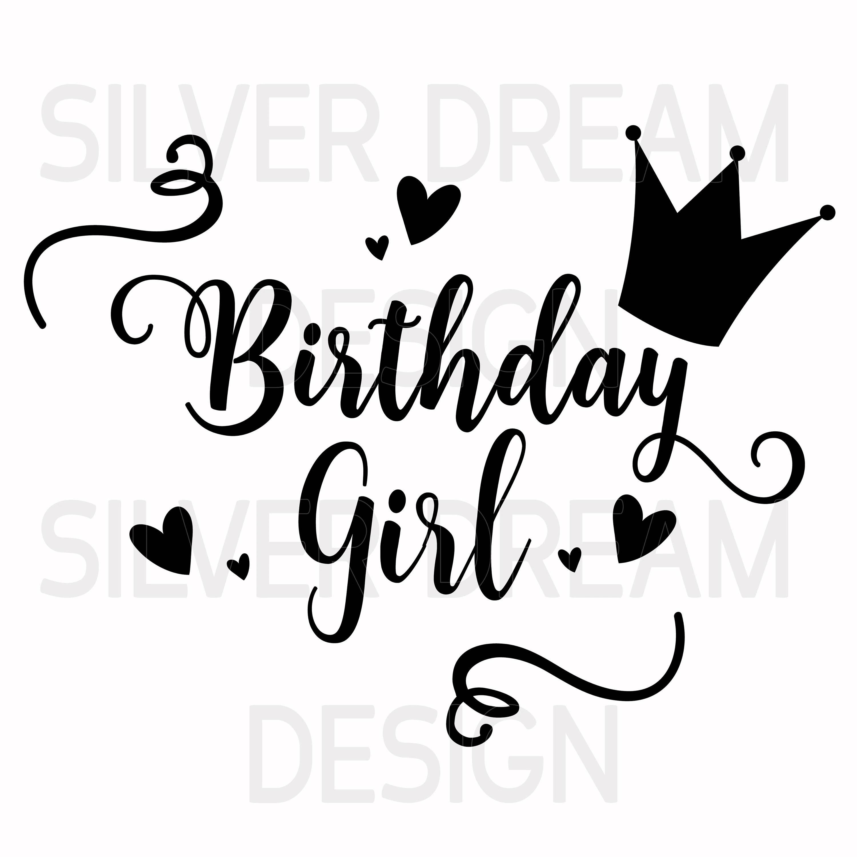 Birthday Girl Svg File Birthday Svg Happy Birthday Svg