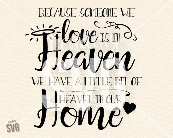 Download Someone We Love In Heaven, SVG Cutting File, Heaven Our ...