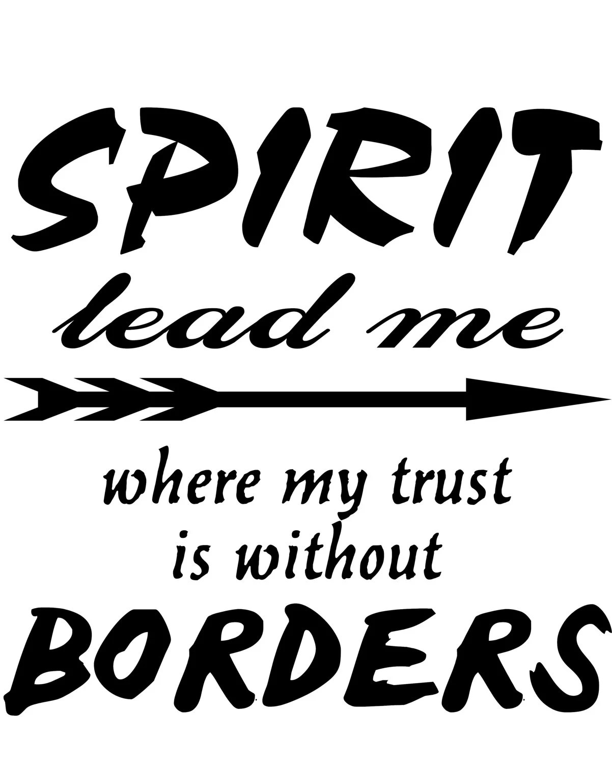 Spirit Lead Me Where My Trust is Without Borders Window Wall