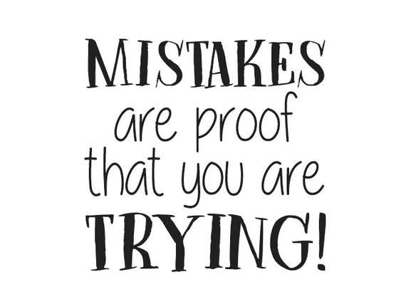 Mistakes are proof that you are trying Vinyl Wall Decal