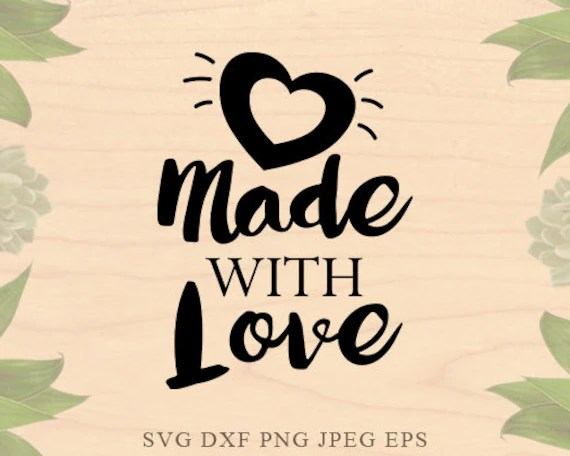Download Made with Love svg Baby svg Valentine svg files files for