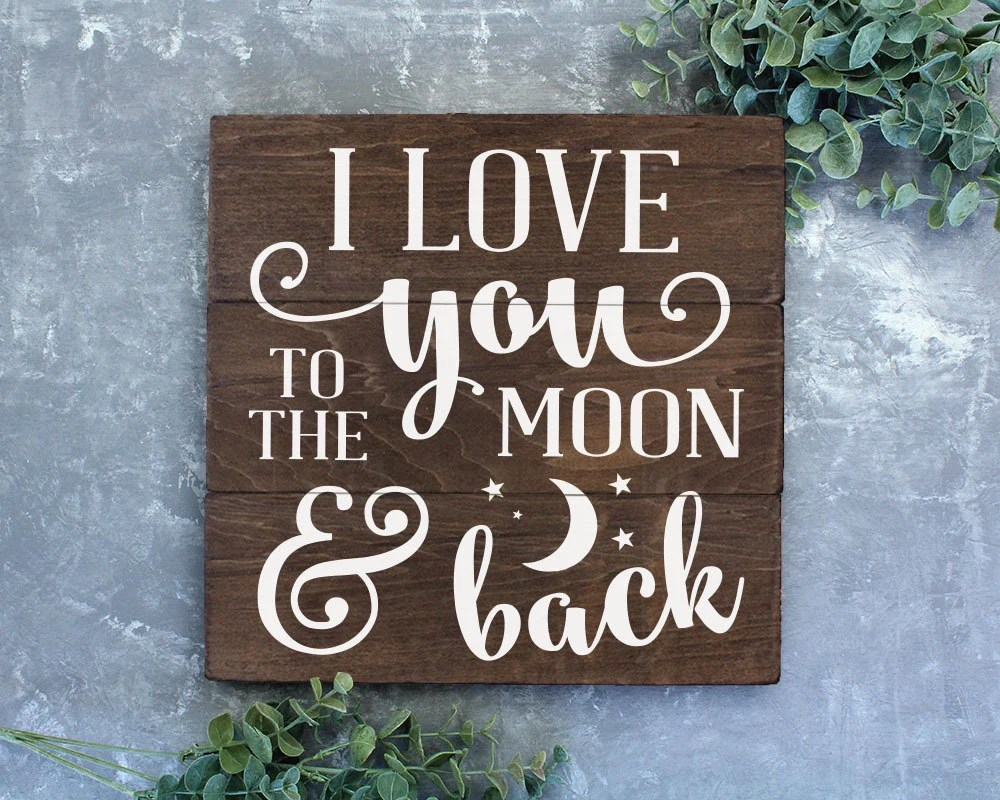 I Love You to the Moon and Back Sign Wood Sign Rustic Nursery