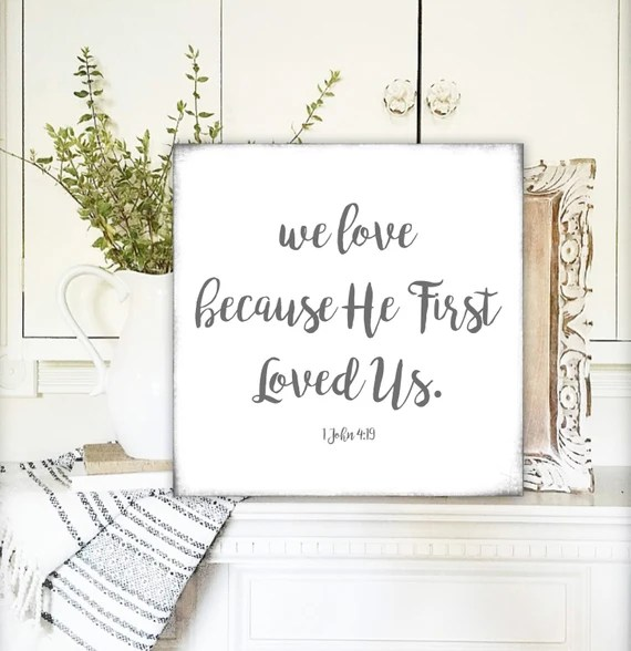 Download Bible Verse We Love Because He First Loved Us 1 John 4:19