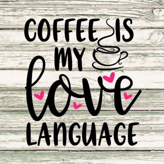 Download Coffee Is My Love Language SVG