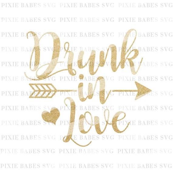 Download Drunk In Love SVG Just Drunk svg Fiance svg Bachelorette