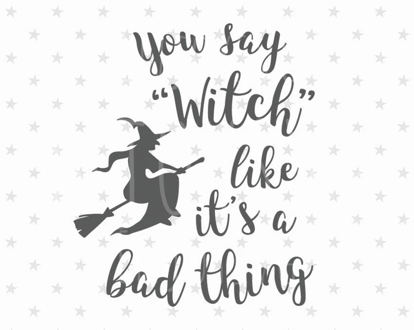 Witches svg Halloween SVG Witch like it's a bad thing svg