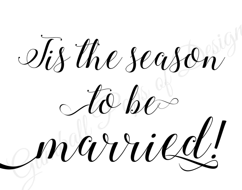 Items similar to Tis the Season to be Married Printable