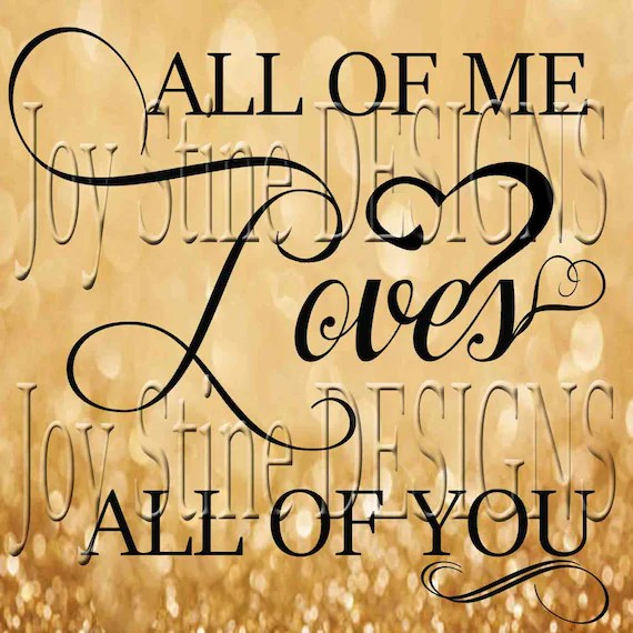 Download All of me Loves all of You SVG PNG JPEG
