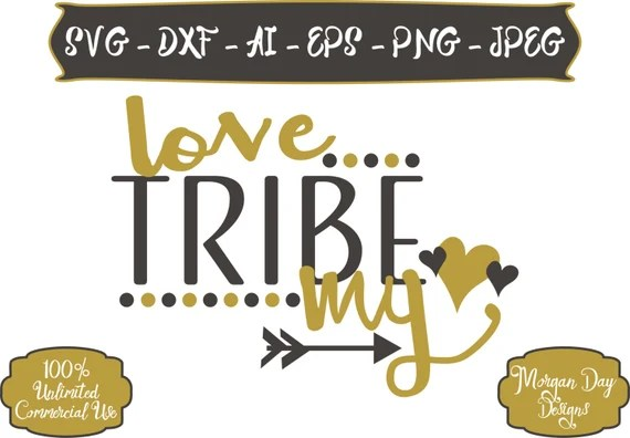Download Love My Tribe SVG Tribe SVG Raising My Tribe SVG Arrow