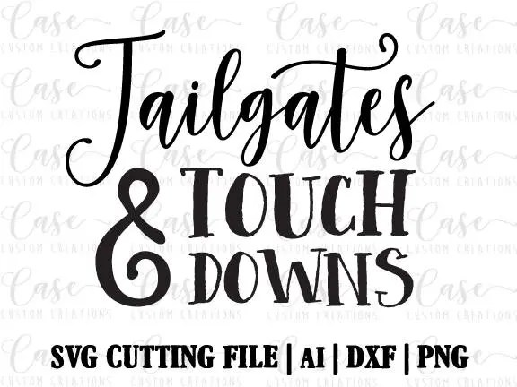 Tailgates and Touchdowns SVG Cutting File, Ai, Dxf and