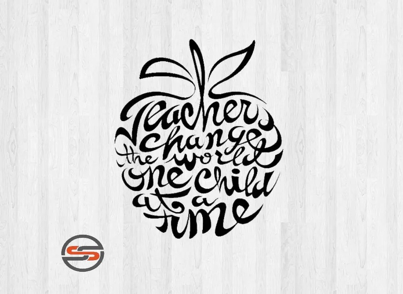 Teacher Appreciation Teachers Change the World One Child at a