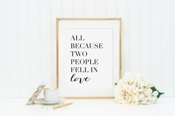 Download All Because Two People Fell In Love Printable Love Printable