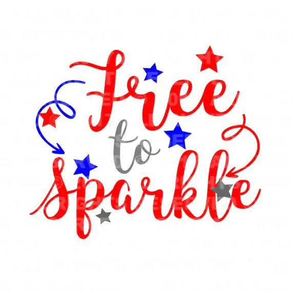 Download free to sparkle 4th of July cut file, svg file, svg cut ...