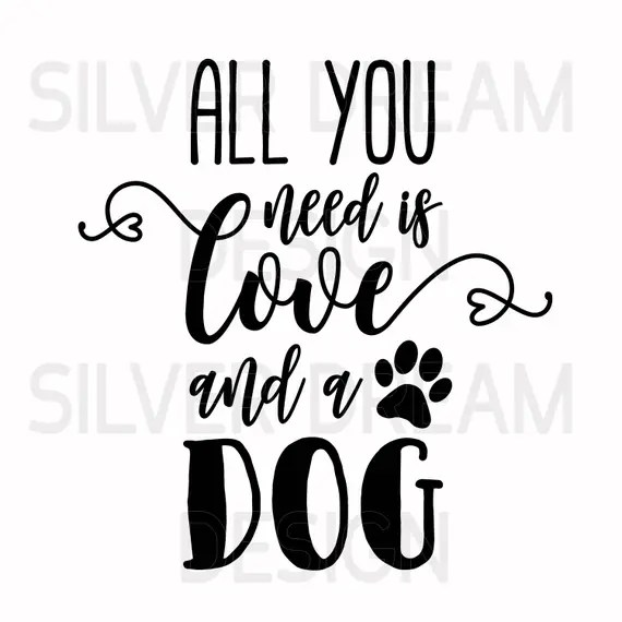 Download all you need is love and a dog svg, dog wood sign svg file ...