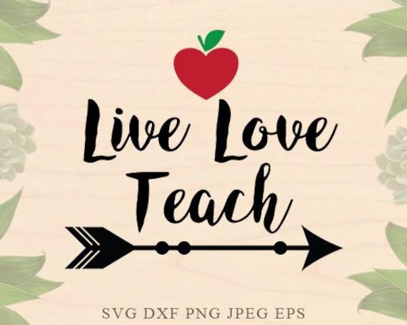 Download Live Love Teach SVG Teacher svg Teaching svg school Valentines