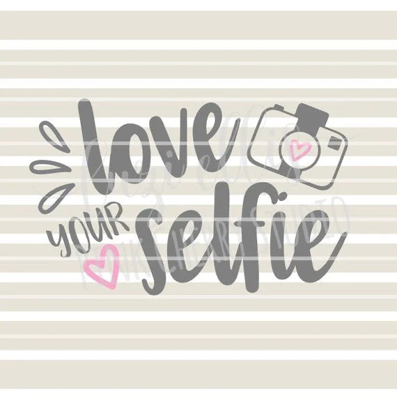Download Love Your Selfie. Camera SVG DXF Cutting Files for Cameo ...