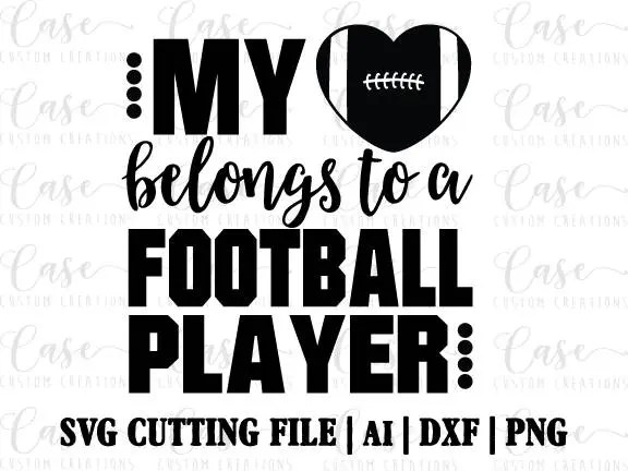 My Heart Belongs to a Football Player SVG Cutting FIle, Ai