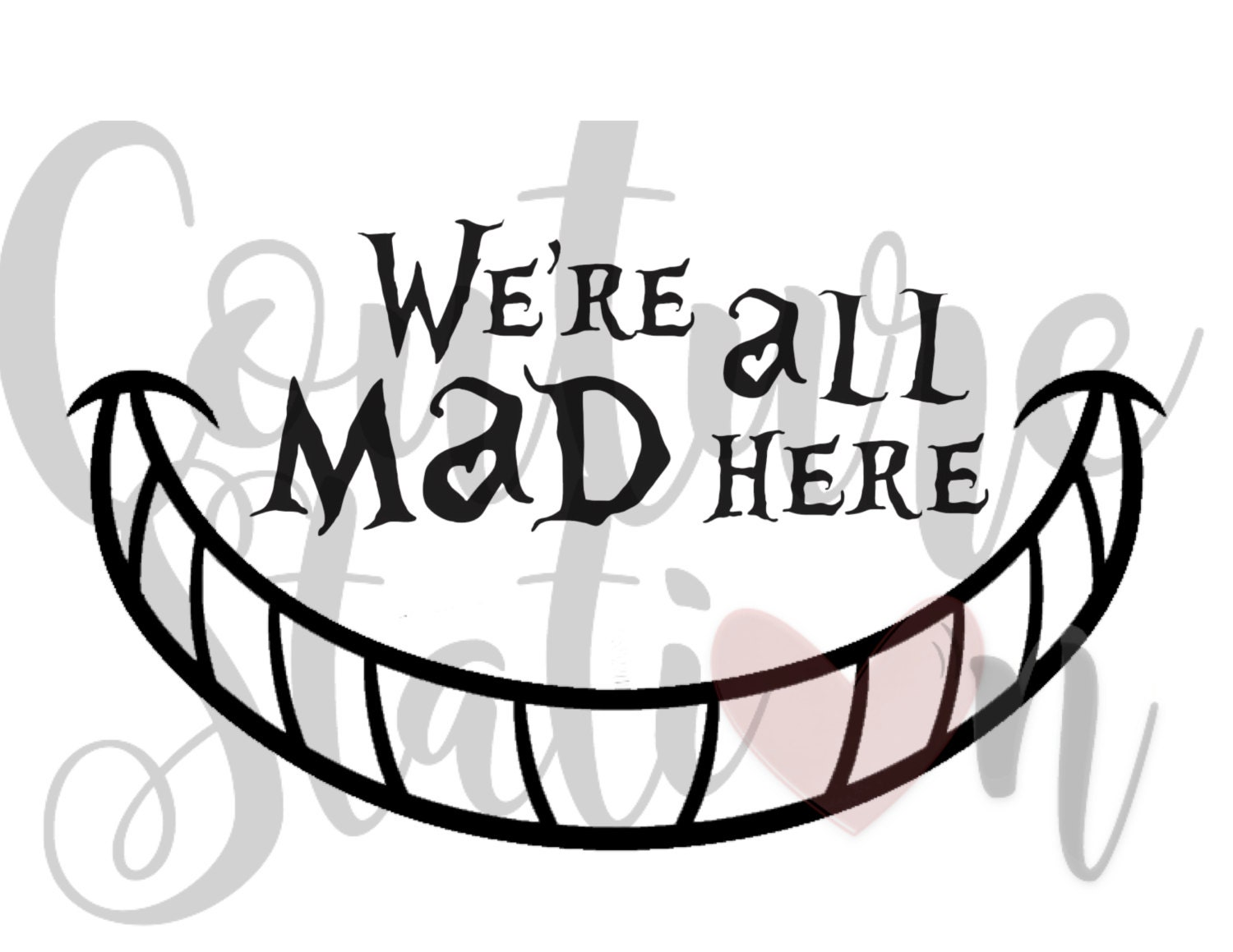 We're All Mad Here Cheshire Cat Smile Alice In Wonderland