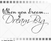 Items similar to svg quotes, When You Dream Dream big, svg