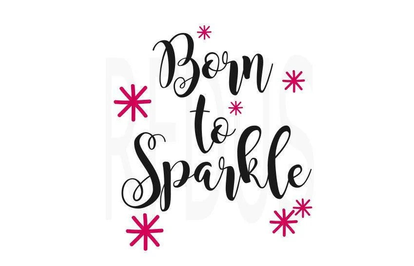 Born to Sparkle SVG Cricut and cameo cutting file
