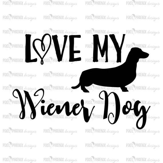 Download Love my Wiener Dog dog lovers SVG Dachshund SVG Wiener Dog