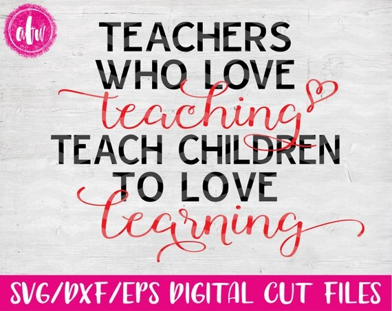 Download Teachers Who Love Teaching, SVG, DXF, EPS, Cut File ...