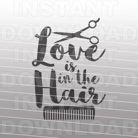 Download Love is in the Hair SVG File,Hair Stylist SVG,Hairdresser ...