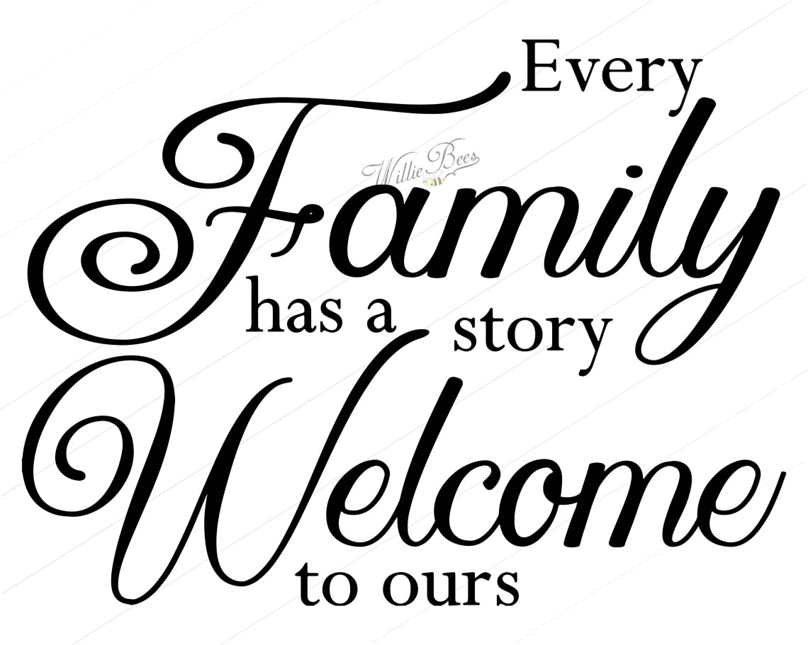 Download Every Family Has A Story Welcome To Ours - Family SVG ...