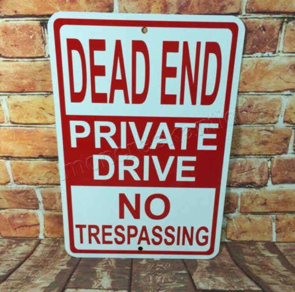 Dead End Private Drive Trespassing Metal Road Street Sign